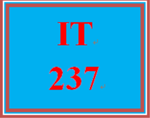 IT 237 Entire Course | eBooks | Education