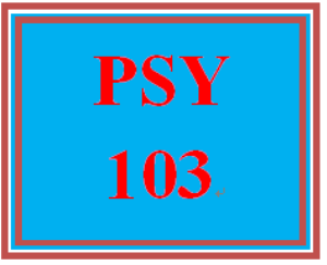 PSY 103 Entire Course | eBooks | Education