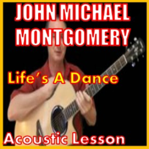 learn to play life's a dance by john michael montgomery