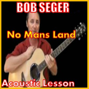 Learn to play No Mans Land by Bob Seger | Movies and Videos | Educational