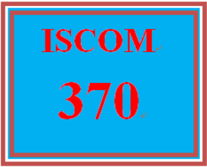 iscom 370 week 1 summarize weeks 2-5 plan and team charter