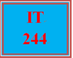 IT 244 Entire Course | eBooks | Education