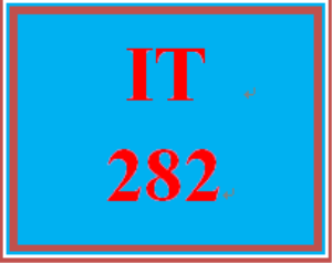 IT 282 Entire Course | eBooks | Education