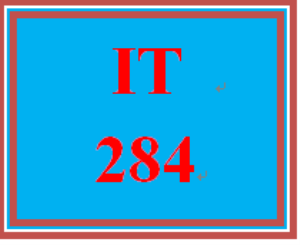 IT 284 Entire Course | eBooks | Education