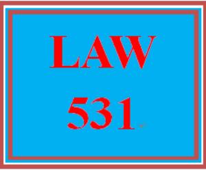 LAW 531 Entire Course | eBooks | Education