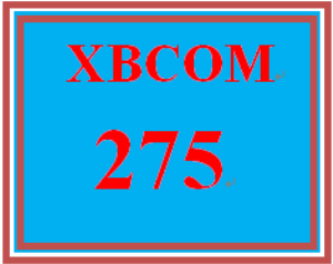 XBCOM 275 Entire Course | eBooks | Education