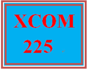 XCOM 225 Entire Course | eBooks | Education
