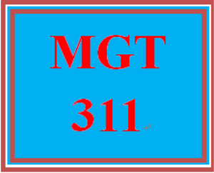 MGT 311 Entire Course | eBooks | Education