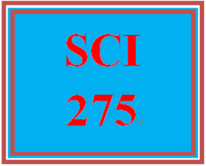 SCI 275 Entire Course | eBooks | Education