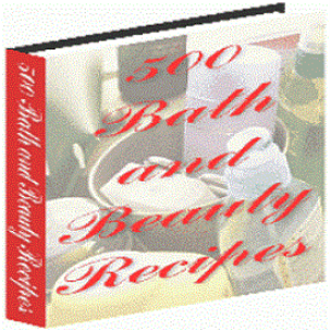 500 Bath and Beauty Recipes | eBooks | Food and Cooking
