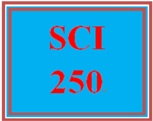 SCI 250 Entire Course | eBooks | Education