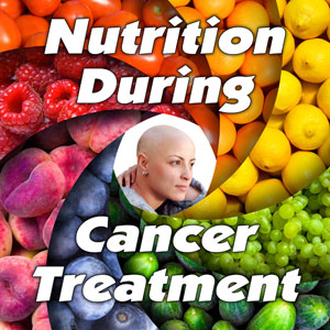 nutrition during cancer treatment