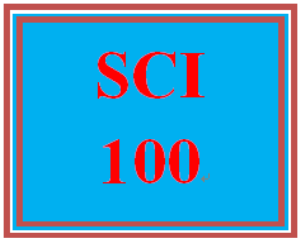 SCI 100 Entire Course | eBooks | Education