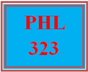 PHL 323 Entire Course | eBooks | Education