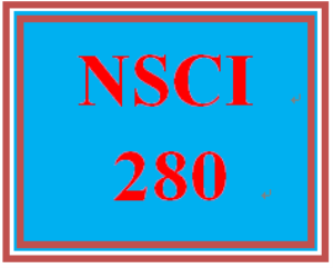 NSCI 280 Entire Course | eBooks | Education