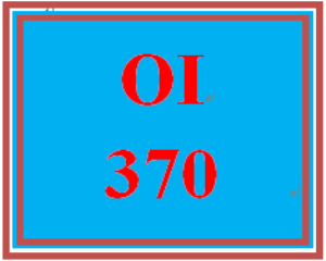 OI 370 Entire Course | eBooks | Education