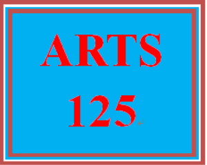 ARTS 125 Entire Course | eBooks | Education