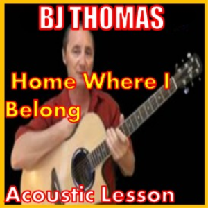 learn to play home where i belong by bj thomas