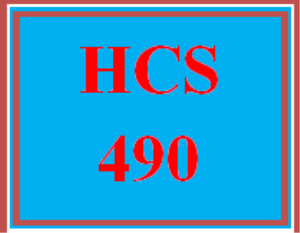 HCS 490 Entire Course | eBooks | Education