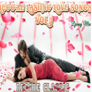 Reggae Lasting Love Songs Of All Times Vol 3 Mix By Djeasy | Music | Reggae