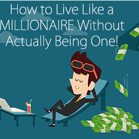 First Additional product image for - How to Live Like a MILLIONAIRE Without Actually Being One!