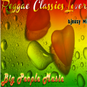 Reggae Classics Lovers Mixtape {Big People Music} @djeasy | Music | Reggae