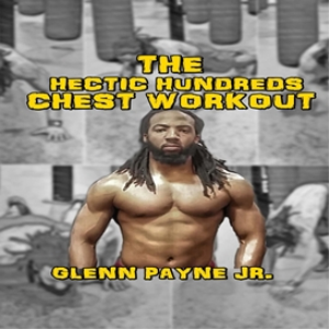 the hectic hundreds chest workout