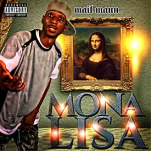 Mail Mann - Mona Lisa | Music | Rap and Hip-Hop