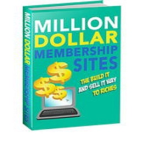Million Dollar Membership Sites | eBooks | Other