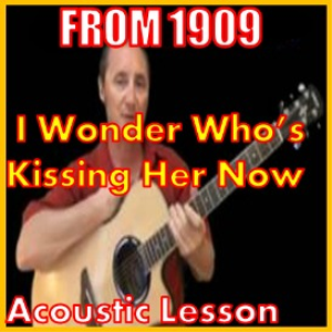Learn to play I Wonder Who's Kissing Her Now | Movies and Videos | Educational