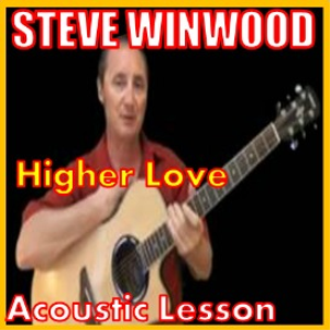 Learn to play Higher Love by Steve Winwood | Movies and Videos | Educational