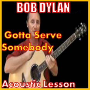 Learn to play Gotta Serve Somebody by Bob Dylan | Movies and Videos | Educational