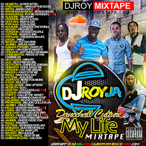 Dj Roy My Life Dancehall Culture Mix | Music | Reggae