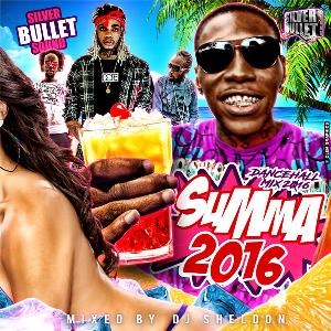 silver bullet sound - summa 2016 (dancehall mix 2016)