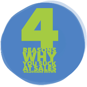 4 reasons why you suck at sales