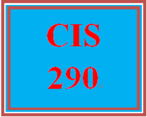 CIS 290 Entire Course | eBooks | Education