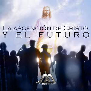 La ascensión de Cristo y el futuro | Audio Books | Religion and Spirituality