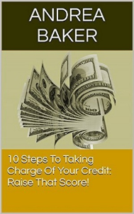 10 Steps To Taking Charge Of Your Credit | eBooks | Finance