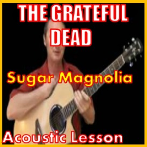 how to play sugar magnolia on guitar