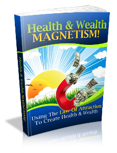health & wealth magnetism (e-book)