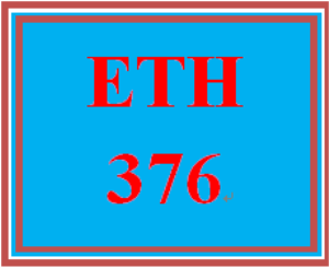 ETH 376 Entire Course | eBooks | Education