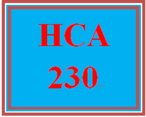 HCA 230 Entire Course | eBooks | Education