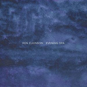 Ken Elkinson Evening Spa | Music | New Age