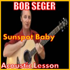 Learn to play Sunspot Baby by Bob Seger | Movies and Videos | Educational