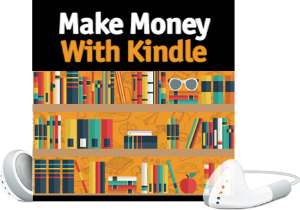 make money with kindle (video series)