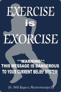 exercise is exorcise