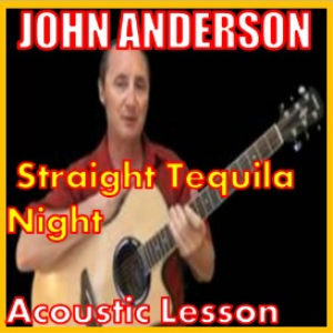 learn to play straight tequila night by john anderson