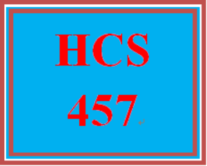 HCS 457 Entire Course | eBooks | Education