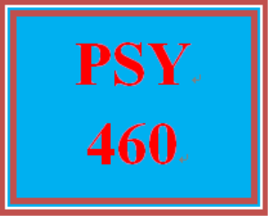 PSY 460 Week 5 Learning Team Discussion | eBooks | Education