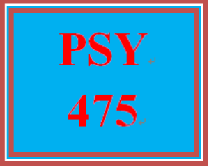 PSY 475 Entire Course | eBooks | Education